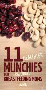 11 healthier munchies for breastfeeding moms snacks babies and