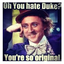 Haters Meme - haters going to hate especially on duke duke basketball amh wy
