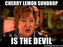 Sun Drop Meme - cherry lemon sundrop is the devil water boy mom meme generator