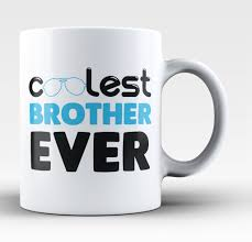 Coolest Mugs Brother T Shirts Mugs Cups U0026 Gift Ideas For Any Proud Brother