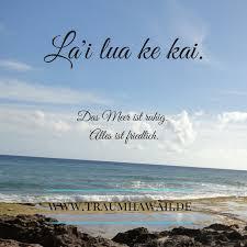 meer sprüche 29 best hawaiianische spichwörter hawaiian quotes images on