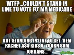 Wtf Is A Meme - wtf couldn t stand in line to vote fo my medicare but standing