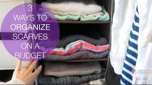 3 ways to organize scarves on a budget youtube