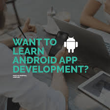 learn android development want to learn android app development resources tips tricks