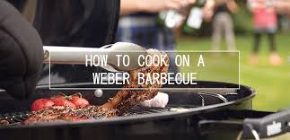 cuisine weber barbecue how to cook on a weber barbecue paving place