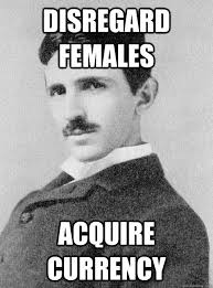 Disregard Females Acquire Currency Meme - was that an earthquake nope nick tesla misc quickmeme