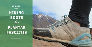 womens boots for plantar fasciitis best hiking boots for plantar fasciitis in 2018 comfort and
