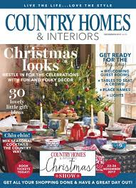 country homes and interiors magazine country homes interiors magazine december 2017 subscriptions