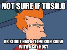 Tosh 0 Meme - futurama fry memes quickmeme