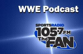 105 3 the fan listen live wwe podcast 105 7fm the fan
