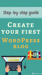 how to create a blog in wordpress step by step guide