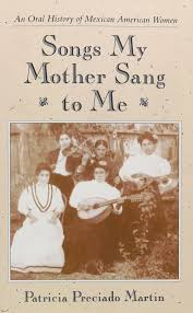 songs my mother sang to me an oral history of mexican american
