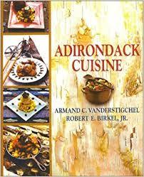 cuisine robert adirondack cuisine armand c vanderstigchel robert e birkel jr