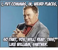 William Shatner Meme - lilitcommas in weird laces like william shatner meme on me me