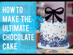 How To Decorate Birthday Cake How To Make The Ultimate Chocolate Cake And Decorate It Like A Pro