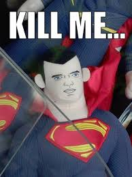 Man Of Steel Meme - what s with these man of steel plushes kill me know your meme