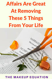 affairs are great at removing these 5 things from your life the