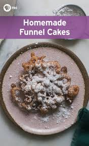 funnel cakes recipe fresh tastes blog pbs food
