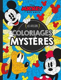 Livre Mickey et ses amis MES ATELIERS DISNEY  COLORIAGES MYSTERE