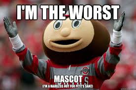 Funny Ohio State Memes - i m the worst mascot i m a hairless nut for pete s sake ohio