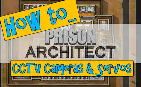 prison architect wiki how to install cctv cameras servos remote