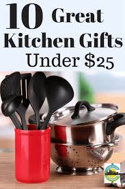 great kitchen gifts 10 best kitchen gifts under 25 living on the cheap