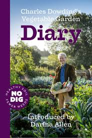 charles dowding u0027s vegetable garden diary no dig organic gardening