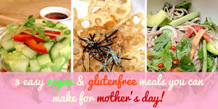 vegan s day easy vegan and glutenfree recipes for s day my vegan meals