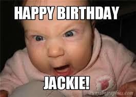 Jackie Meme - meme creator happy birthday jackie meme generator at
