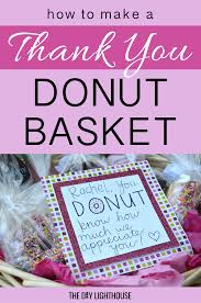 thank you baskets how to say thank you with donuts the diy lighthouse