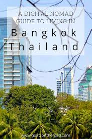 a digital nomad guide to living in bangkok thailand thailand