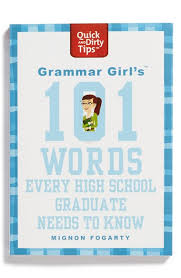 book for high school graduate grammar girl s 101 words every high school graduate needs to
