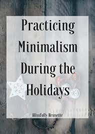 practicing minimalism during the holidays
