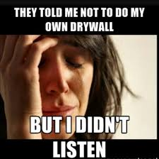 Drywall Meme - roa drywall contractor pflugerville texas 3 reviews 13