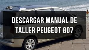 used peugeot 807 descargar manual de taller peugeot 807 español youtube