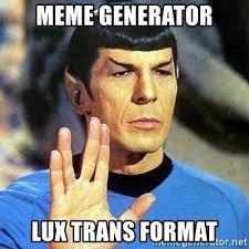 I Meme Generator - meme generator lux trans format spock meme generator