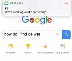 Memes De Google - dopl3r com memes messages fbi were working on it dont worry now