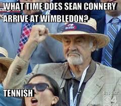 Sean Connery Memes - sean connery at wimbledon