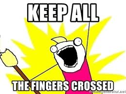 Fingers Crossed Meme - keep all the fingers crossed x all the things meme generator