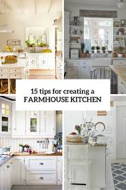 Easy Kitchen Design 15 Easy Tips For Creating A Farmhouse Kitchen Digsdigs