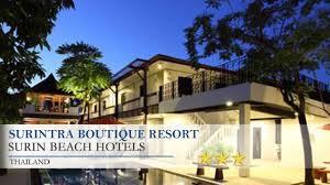 surintra boutique resort surin beachhotels thailand youtube