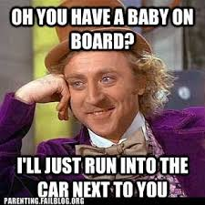 Baby On Board Meme - baby on board parenting crazy parenting fails funny parents