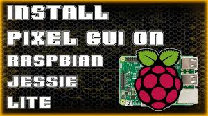 pixel gui on raspbian jessie lite software pi youtube