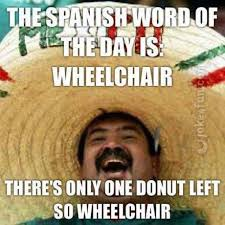 Spanish Memes - joke4fun memes spanish word of the day