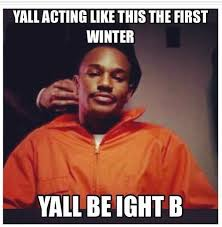 Memes Cold Weather - funniest weather memes to get you through the cold months page 2