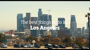 things to do in los the best things to do in los angeles youtube