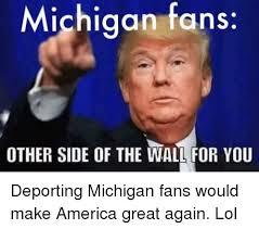 Michigan Memes - 25 best memes about michigan fans be like michigan fans be