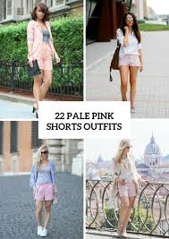 What Goes With Pink 22 Women With Pale Pink Shorts Styleoholic