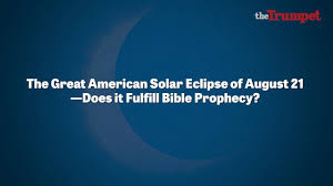 the great american solar eclipse of august 21 does it fulfill