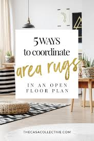 5 ways to coordinate area rugs in an open floor plan